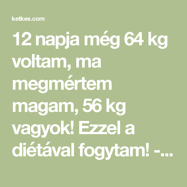 Fogyni a 90 kg-tól 56